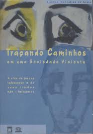 f07c984a2 Livro: Tracando Caminhos Em uma Sociedade Violenta - Simone Goncalves de  Assis | Estante Virtual