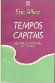 Tempos Capitais - Relatos da Conquista do Tempo