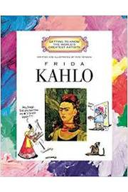 Frida Kahlo - Getting to Know the Worlds Greatest Artists