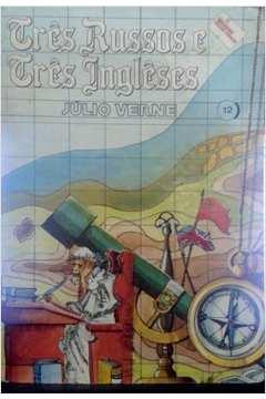 Três Russos e Três Ingleses / Coleção Julio Verne