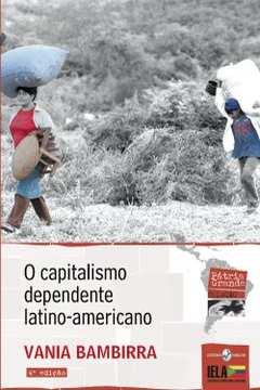 O Capitalismo Dependente Latino-americano