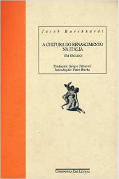 A Cultura do Renascimento na Itália: um Ensaio