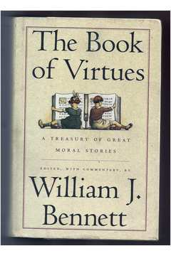 The Book of Virtues: a Treasury of Great Moral Stories - Hardcover