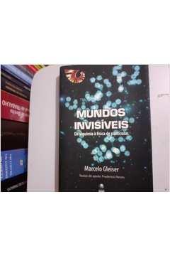 Mundos Invisíveis da Alquimia á Física de Partículas