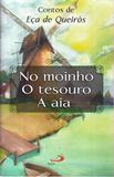 No Moinho - o Tesouro - a Aia