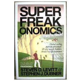 Superfreakonomics - They Re Back