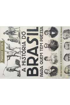 Livro A Historia Do Brasil Para Quem Tem Pressa Marcos Costa