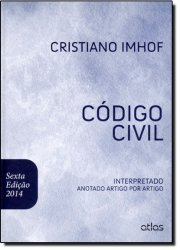 Código Civil Interpretado Anotado Artigo por Artigo - 2014
