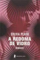 A Redoma de Vidro - Romance