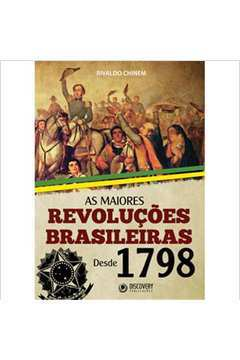 As Maiores Revoluções Brasileiras Desde 1798