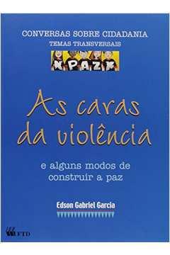 As Caras da Violência e Alguns Modos de Construir a Paz
