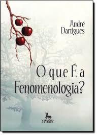 O Que é a Fenomenologia?