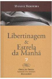 Libertinagem & Estrela da Manhã.