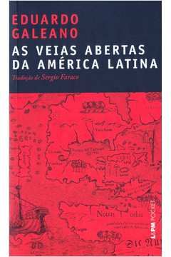 As Veias Abertas da América Latina - Col. L&pm Pocket, Vol.