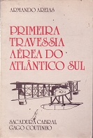 Primeira Travessia Aerea do Atlantico Sul