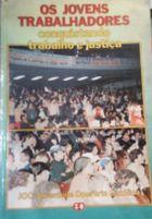 Os Jovens Trabalhadores Conquistando Trabalho e Justiça de Juventude Oper Aria Catolica pela Paulinas (1985)