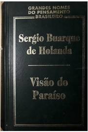 Visão do Paraíso - Grandes Nomes do Pensamento Brasileiro