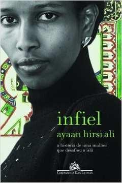Infiel - a História de uma Mulher Que Desafiou o Islã
