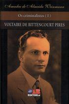 Os Criminalistas I: Voltaire de Bittencourt Pires