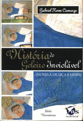 Narrativas 49 - a História do Goleiro Inviolável