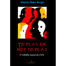 To Play Or Not to Play - o Trabalho Teatral do Cete (c/dvd)