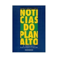 Noticias do Planalto - a Imprensa e o Fenando Collor
