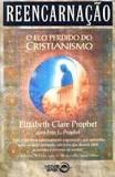 Reencarnação: o Elo Perdido do Cristianismo