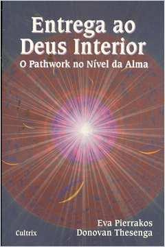 Entrega ao Deus Interior: o Pathwork no Nível da Alma