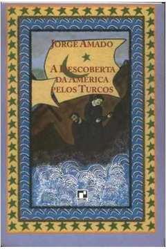 Livro  A Descoberta da America Pelos Turcos - Jorge Amado  fcb40a6575ce