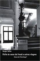 Visita Às Casas de Freud e Outras Viagens