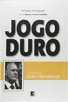 Jogo Duro - a História de João Havelange