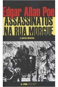Assassinatos na Rua Morgue e Outras Histórias