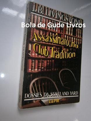 Assassinato no Club Tradition - Dossiês da Scotland Yard