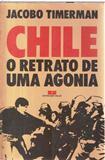 Chile - o Retrato de uma Agonia