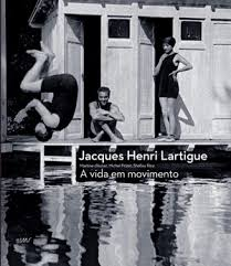 Jacques Henri Lartigue: a Vida Em Movimento