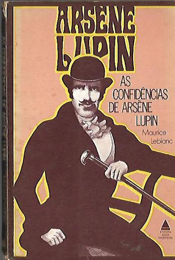 As Confidências de Arsene Lupin - Maurice Leblanc