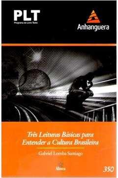 Três Leituras Básicas para Entender a Cultura Brasileira - Plt 350