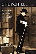 Churchill Visionário Estadista Historiador