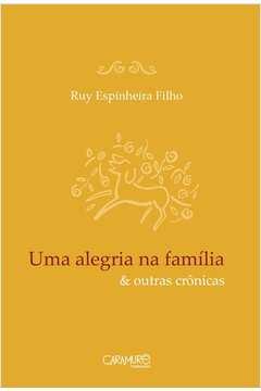 Uma Alegria na Família & Outras Crônicas
