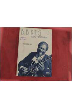 B. B. King Corpo e Alma do Blues