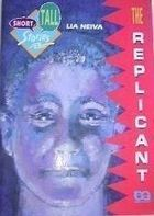 The Replicant Short Tall Stories