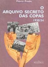 O Arquivo Secreto das Copas 1930/54