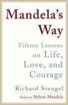 Mandelas Way: Lessons on Life, Love, and Courage