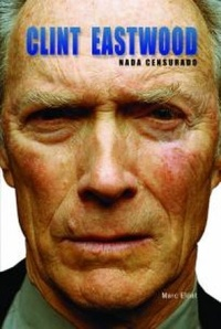 Clint Eastwood - Nada Censurado