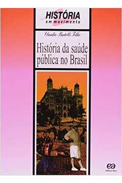 História da Saúde Pública no Brasil - 4ª Edição