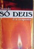Quando Só Deus é a Resposta de Márcio Mendes pela Canção Nova (2004)