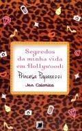 Segredos da Minha Vida Em Hollywood - Princesa Paparazzi