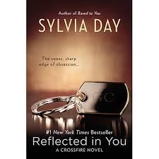 Reflected in You - a Crossfire Novel