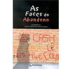 As Faces dos Abandono