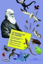 As Dúvidas do Sr. Darwin: o Retrato do Criador da Teoria Da